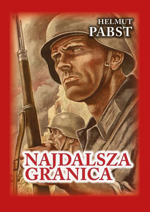 okładka Najdalsza granica Pamiętniki niemieckiego żołnierza z frontu wschodniego 1941-1943, Książka | Pabst Helmut