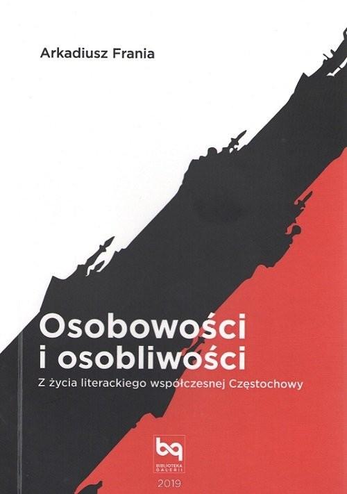 okładka Osobowości i osobliwości. Z życia literackiego współczesnej Częstochowy, Książka | Frania Arkadiusz