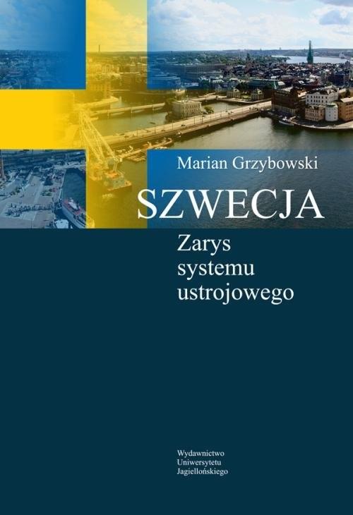 okładka Szwecja Zarys systemu ustrojowego, Książka | Grzybowski Marian