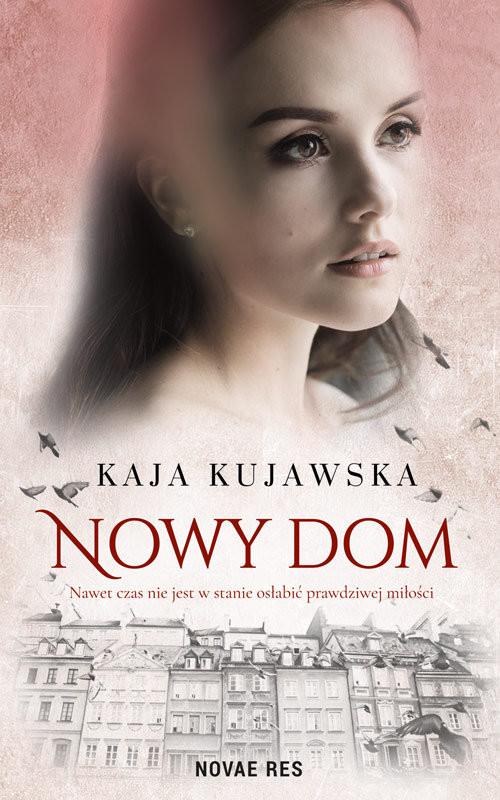 okładka Nowy dom, Książka   Kujawska Kaja