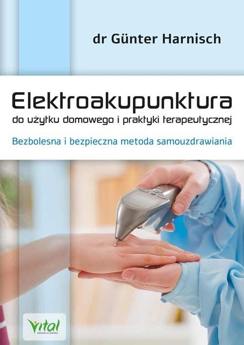 okładka Elektroakupunktura do użytku domowego i praktyki terapeutycznejksiążka      Dr. Günter Harnisch