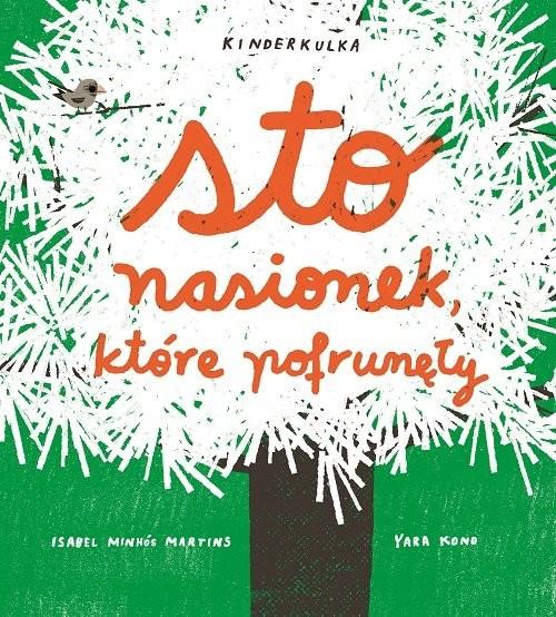 okładka Sto nasionek które pofrunęły, Książka | Martins Isabel Minhos, Yara Kono