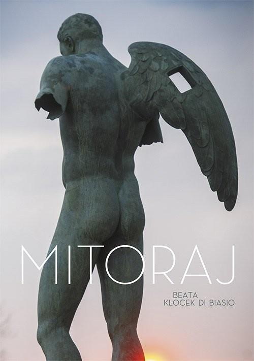 okładka Mitoraj, Książka | Di Biasio Beata Klocek
