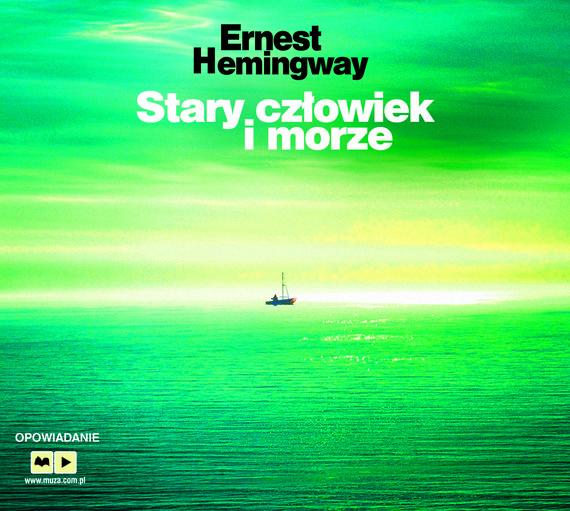okładka Stary człowiek i morze, Audiobook | Ernest Hemingway