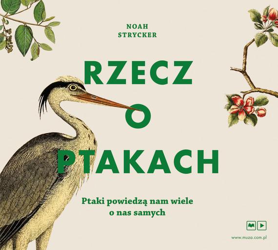 okładka Rzecz o ptakachaudiobook | MP3 | Noah Strycker