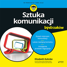 okładka Sztuka komunikacji dla bystrzaków, Audiobook | Kuhnke Elizabeth