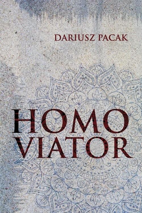 okładka Homo Viator (czyli odsłońcie tylko Woal...), Książka   Pacak Dariusz