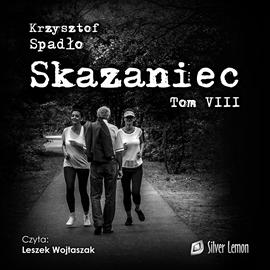 okładka Skazaniec. Tom 8, Audiobook | Krzysztof Spadło
