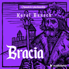 okładka Bracia, Audiobook | Bunsch Karol