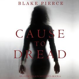 okładka Cause to Dread (An Avery Black Mystery - Book 6), Audiobook | Pierce Blake