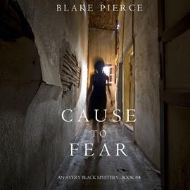 okładka Cause to Fear (An Avery Black Mystery - Book 4), Audiobook | Pierce Blake