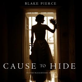 okładka Cause to Hide (An Avery Black Mystery - Book 3), Audiobook | Pierce Blake