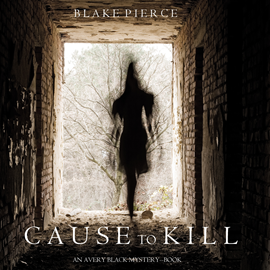 okładka Cause to Kill (An Avery Black Mystery - Book 1), Audiobook | Pierce Blake