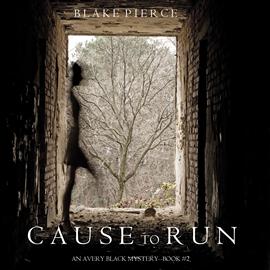 okładka Cause to Run (An Avery Black Mystery - Book 2), Audiobook | Pierce Blake