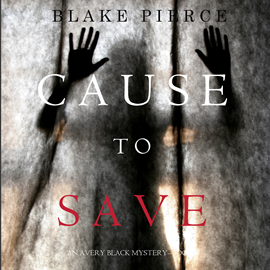 okładka Cause to Save (An Avery Black Mystery - Book 5), Audiobook | Pierce Blake