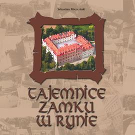 okładka Tajemnice zamku w Rynie, Audiobook | Mierzyński Sebastian