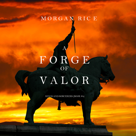 okładka A Forge of Valor (Kings and Sorcerers - Book Four), Audiobook | Rice Morgan