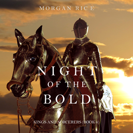okładka Night of the Bold (Kings and Sorcerers - Book Six), Audiobook | Rice Morgan