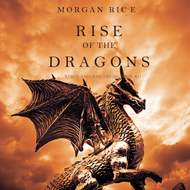okładka Rise of the Dragons (Kings and Sorcerers - Book One), Audiobook | Rice Morgan