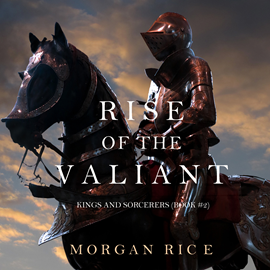 okładka Rise of the Valiant (Kings and Sorcerers - Book Two), Audiobook | Rice Morgan