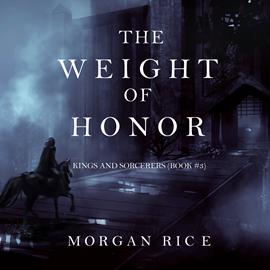 okładka The Weight of Honor (Kings and Sorcerers - Book Three), Audiobook | Rice Morgan