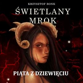 okładka Świetlany mrok. Piąta z Dziewięciuaudiobook | MP3 | Krzysztof Bonk