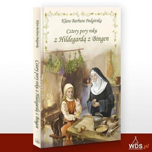 okładka Cztery pory roku z Hildegardą z Bingen, Książka | Klara Barbara Podgórska