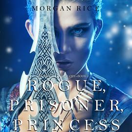okładka Rogue, Prisoner, Princess (Of Crowns and Glory - Book Two), Audiobook | Rice Morgan