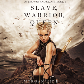 okładka Slave, Warrior, Queen (Of Crowns and Glory - Book One), Audiobook | Rice Morgan
