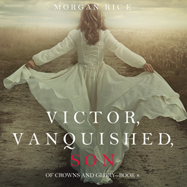 okładka Victor, Vanquished, Son (Of Crowns and Glory - Book Eight), Audiobook | Rice Morgan