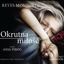 okładka Okrutna miłość, Audiobook   Reyes  Monforte