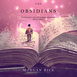 okładka The Obsidians (Oliver Blue and the School for Seers - Book Three), Audiobook | Rice Morgan