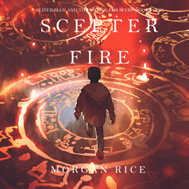 okładka The Scepter of Fire (Oliver Blue and the School for Seers - Book Four), Audiobook | Rice Morgan