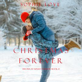 okładka Christmas Forever (The Inn at Sunset Harbor - Book Eight), Audiobook | Love Sophie