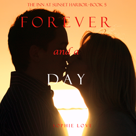 okładka Forever and a Day (The Inn at Sunset Harbor - Book Five), Audiobook | Love Sophie