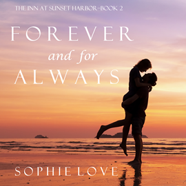 okładka Forever and For Always (The Inn at Sunset Harbor - Book Two), Audiobook | Love Sophie