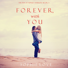 okładka Forever, With You (The Inn at Sunset Harbor - Book Three), Audiobook | Love Sophie