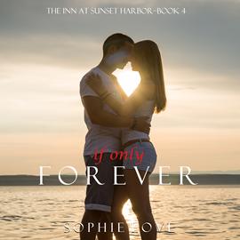 okładka If Only Forever (The Inn at Sunset Harbor - Book Four), Audiobook | Love Sophie