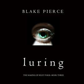 okładka Luring (The Making of Riley Paige - Book Three), Audiobook | Pierce Blake