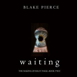 okładka Waiting (The Making of Riley Paige - Book Two), Audiobook | Pierce Blake
