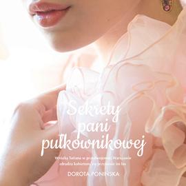 okładka Sekrety pani pułkownikowej, Audiobook | Dorota Ponińska