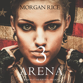 okładka Arena Three (Book Three of the Survival Trilogy), Audiobook | Rice Morgan