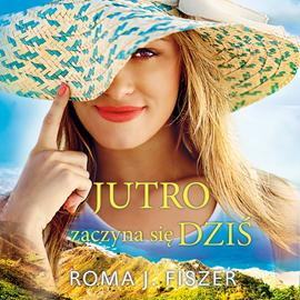 okładka Jutro zaczyna się dziś, Audiobook | J. Fiszer Roma