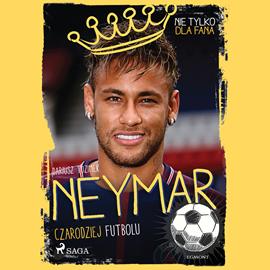 okładka Neymar - Czarodziej futbolu, Audiobook   Tuzimek Dariusz