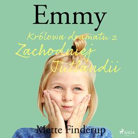okładka Emmy 4 - Królowa dramatu z Zachodniej Jutlandii, Audiobook   Finderup Mette