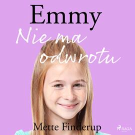 okładka Emmy 9 - Nie ma odwrotu, Audiobook   Finderup Mette