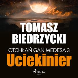 okładka Otchłań Ganimedesa 3: Uciekinier, Audiobook | Tomasz Biedrzycki