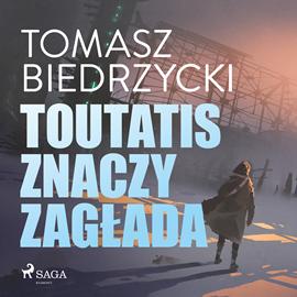 okładka Toutatis znaczy zagłada, Audiobook | Tomasz Biedrzycki