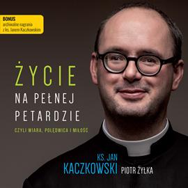 okładka Życie na pełnej petardzieaudiobook | MP3 | Jan Kaczkowski ks.