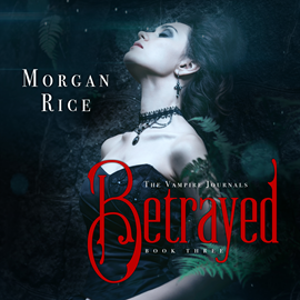 okładka Betrayed (Book Three in the Vampire Journals), Audiobook | Rice Morgan